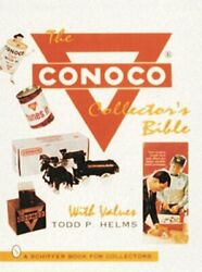 Conoco Collector's Bible With Values Schiffer Book For By Todd P Helms Vg+