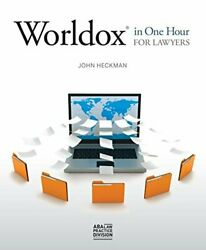 Worldox In One Hour For Lawyers By John Heckman