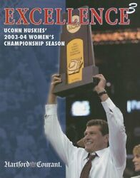 Excellence3 Uconn Huskies' 2003-04 Women's Championship By Hartford Courant Vg+