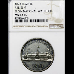 1873 Ms62 Pl Elgin Il National Watch Co. Company R-il-el-9, Ngc Graded Prooflike