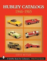 Hubley Toy Catalogs 1946-1965 Schiffer Book For By Steve Butler