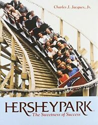 Hersheypark Sweetness Of Success By Charles J. Jacques
