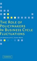 Role Of Policymakers In Business Cycle Fluctuations By Jim Granato And M. C. Sunny