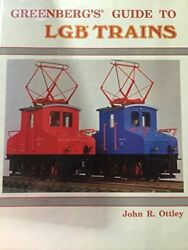 Greenberg's Guide To Lgb Trains By John R Ottley - Hardcover Mint Condition