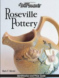 Warman's Roseville Pottery Identification And Price Guide By Mark Moran New