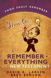 How To Remember Everything In New Testament And General By David R Larsen Vg+