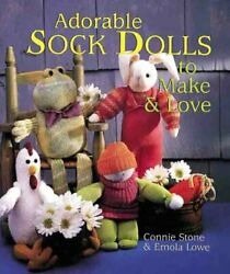Adorable Sock Dolls To Make And Love By Connie Stone And Emola Lowe Mint Condition
