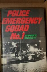 Police Emergency Squad No. 1 By Stephen H Schwartz - Hardcover Mint Condition