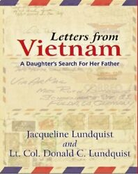 Letters From Vietnam A Daughter's Search For Her Father By Jacqueline Lundquist
