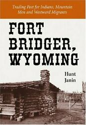 Fort Bridger, Wyoming Trading Post For Indians, Mountain By Hunt Janin