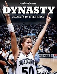 Dynasty Uconn's 10-title Reign By Hartford Courant Excellent Condition