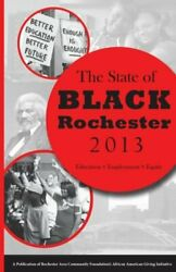 STATE OF BLACK ROCHESTER 2013: EDUCATIONEMPLOYMENT=EQUITY By Dana Miller *Mint*