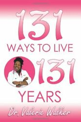 131 Ways To Live 131 Years By Valerie Walker Excellent Condition