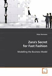 Zaraand039and039s Secret For Fast Fashion Modelling Business Model By Peter Hermann New