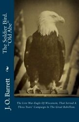 Soldier Bird. Old Abe Live War-eagle Of Wisconsin By J. O. Barrett Brand New