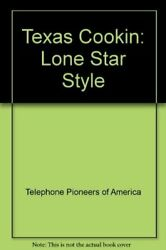 Texas Cookin Lone Star Style By Telephone Pioneers Of America Excellent