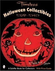 Timeless Halloween Collectibles 1920 To 1949, A Halloween By Claire M Lavin New