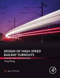 Design Of High-speed Railway Turnouts Theory And By Ping Wang - Hardcover