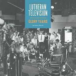 Lutheran Television Glory Years By Ardon Albrecht Brand New