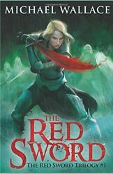 Red Sword Red Sword Trilogy By Michael Wallace Brand New