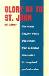 Glory Be To St. John Kansas City, Mo. Police Department, By Bill Gilmer Mint
