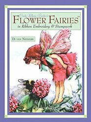 Cicely Mary Barker's Flower Fairies In Ribbon Embroidery And By Van Di Niekerk New