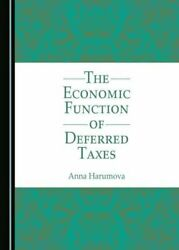 Economic Function Of Deferred Taxes By Anna Harumova - Hardcover Brand New
