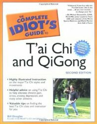 Complete Idiots Guide To Tai Chi And Qigong By Bill