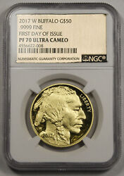 2017 W 50 American Buffalo 1 Oz Gold Proof Coin Ngc Pf70 Uc First Day Of Issue