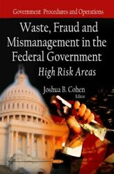 Waste Fraud And Mismanagement In The Federal Government High Risk Areas New Nov