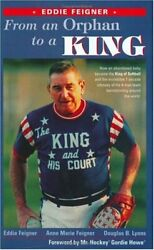 From An Orphan To A King - Eddie Feigner By Douglas B. Lyons - Hardcover