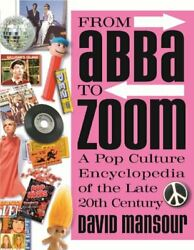 From Abba To Zoom A Pop Culture Encyclopedia Of Late 20th By David Mansour Mint