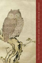Finding Wisdom In East Asian Classics By De Wm. Theodore Bary Mint Condition