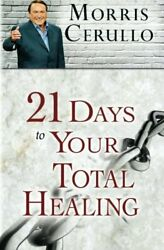 21 Days To Your Total Healing By Morris Cerullo Brand New
