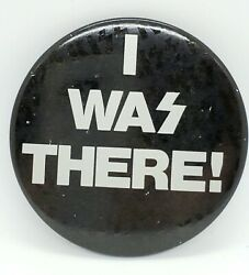 Kiss-i Was There Los Angeles Forum August 1977 Alive Ii Rare Pin Back Button