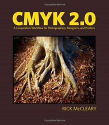 Cmyk 2.0 A Cooperative Workflow For Photographers By Rick Mccleary