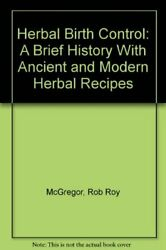 Herbal Birth Control A Brief History With Ancient And By Rob Roy Mcgregor