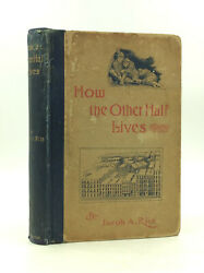 How The Other Half Lives - Jacob A. Riss - 1890 1st Ed - Nyc Slums, Tenements