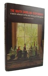 The South Carolina Dispensary A Bottle Collector's Atlas And History - 1st