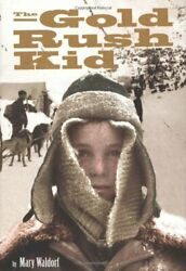 Gold Rush Kid By Mary Waldorf - Hardcover Mint Condition