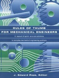Rules Of Thumb For Mechanical Engineers By J. Edward Pope Excellent Condition