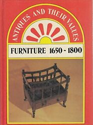 Furniture, 1650-1800 Antiques And Their Values By Tony Curtis - Hardcover Vg