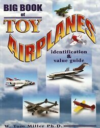 Vintage Toy Airplanes - Types Makers Dates / Illust Former Library Book + Values