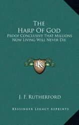 Harp Of God Proof Conclusive That Millions Now Living By J. F. Rutherford New