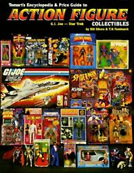 Tomarts Encyclopedia And Price Guide To Action Figure By Bill Sikora