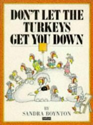 Don't Let Turkeys Get You Down By Sandra Boynton - Hardcover Mint Condition