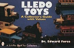 Lledo Toys A Collector's Guide With Values Schiffer Book By Edward Force Mint