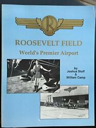 Roosevelt Field World's Premier Airport By Joshua Stoff And William Camp Vg+