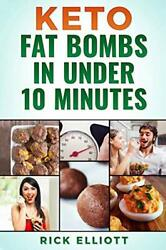 Keto Fat Bombs In Under 10 Minutes Sweet And Savory By Rick Elliott Brand New