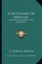 A Dictionary Of Miracles Imitative Realistic And By E. Cobham Brewer New